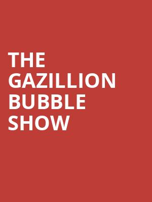 The%20Gazillion%20Bubble%20Show at Stage 2 New World Stages