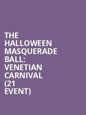 The Halloween Masquerade Ball: Venetian Carnival (21+ Event) at Stage 48