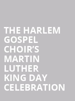 The Harlem Gospel Choir's Martin Luther King Day Celebration at Sony Hall