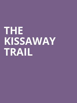 The Kissaway Trail at Mccarter Theatre Center