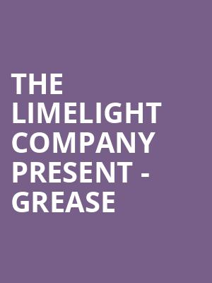 The Limelight Company Present - Grease at Mccarter Theatre Center