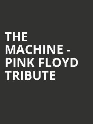 The Machine - Pink Floyd Tribute at St. George Theatre