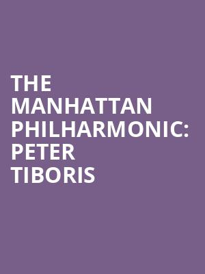 The Manhattan Philharmonic%3A Peter Tiboris at Isaac Stern Auditorium
