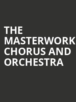 The Masterwork Chorus and Orchestra at Isaac Stern Auditorium