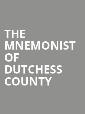 The Mnemonist of Dutchess County at Beckett Theatre