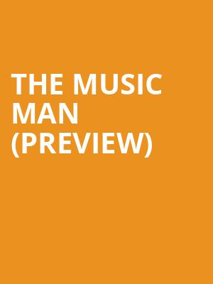 The Music Man (Preview) at Winter Garden Theater