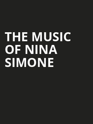 The Music Of Nina Simone at Allen Room