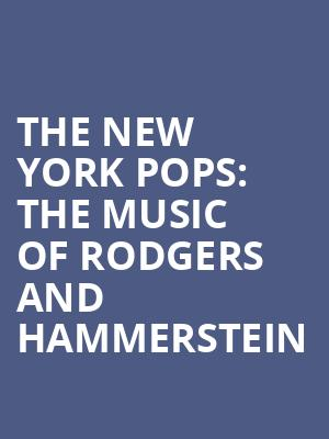 The New York Pops%3A The Music of Rodgers and Hammerstein at Isaac Stern Auditorium