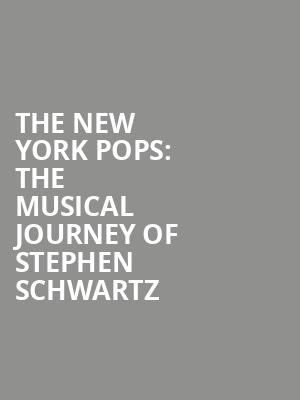 The New York Pops%3A The Musical Journey of Stephen Schwartz at Isaac Stern Auditorium