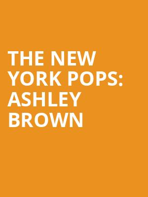 The%20New%20York%20Pops:%20Ashley%20Brown at Isaac Stern Auditorium