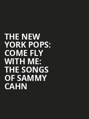 The%20New%20York%20Pops:%20Come%20Fly%20with%20Me:%20The%20Songs%20of%20Sammy%20Cahn at Isaac Stern Auditorium