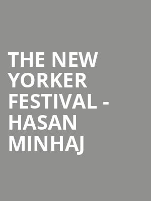 The New Yorker Festival - Hasan Minhaj at Director's Guild Theater
