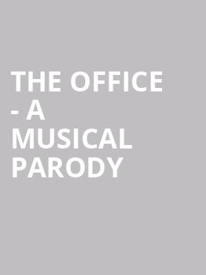 The Office - A Musical Parody at Anne L. Bernstein Theater