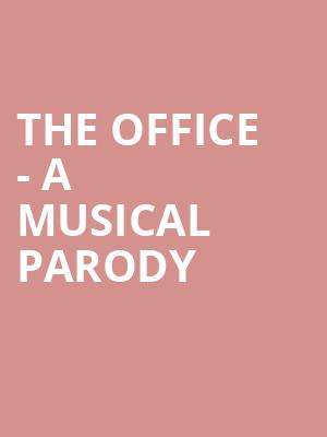 The Office - A Musical Parody Tickets Calendar - Aug 2019