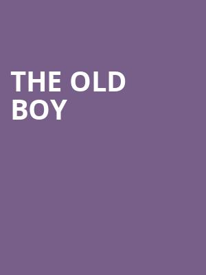 The Old Boy at Clurman Theatre