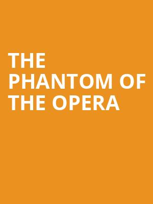 The Phantom of the Opera at George Street Playhouse