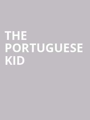 The Portuguese Kid at New York City Center Mainstage