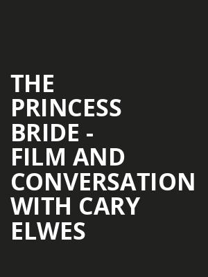 The Princess Bride - Film and Conversation with Cary Elwes at Victoria Theater