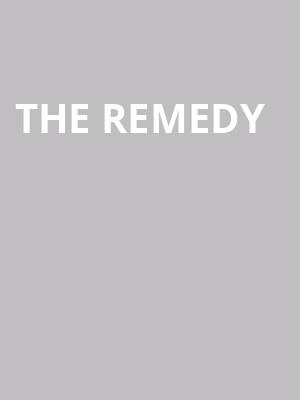 The Remedy at Mccarter Theatre Center