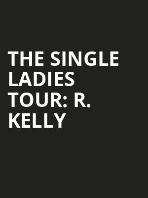 The Single Ladies Tour%3A R. Kelly at Theater at Madison Square Garden