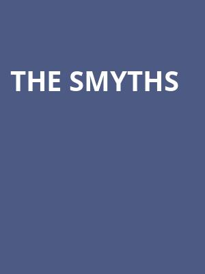 The Smyths at Wellmont Theatre