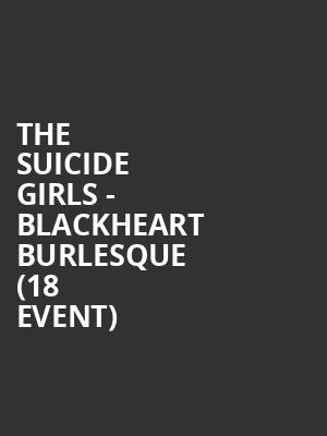 The Suicide Girls - Blackheart Burlesque (18+ Event) at Sony Hall