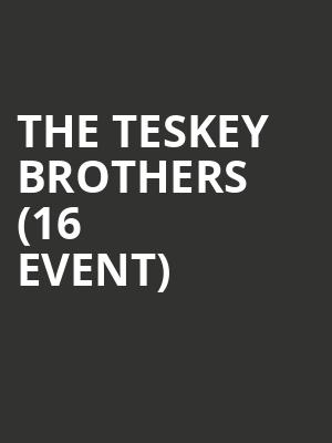 The Teskey Brothers (16+ Event) at Webster Hall