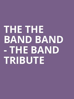 The The Band Band - The Band Tribute at New York City Winery