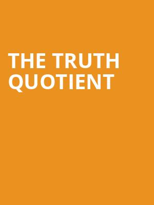 The%20Truth%20Quotient at Beckett Theatre