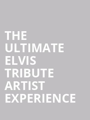 The Ultimate Elvis Tribute Artist Experience at St. George Theatre