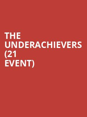 The Underachievers (21+ Event) at Mercury Lounge