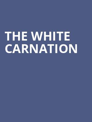 The White Carnation at George Street Playhouse