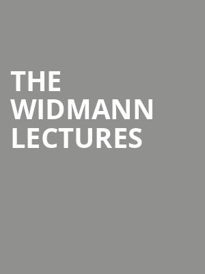 The Widmann Lectures at Joan & Sanford I. Weill Recital Hall
