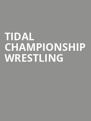 Tidal Championship Wrestling at Bergen Performing Arts Center