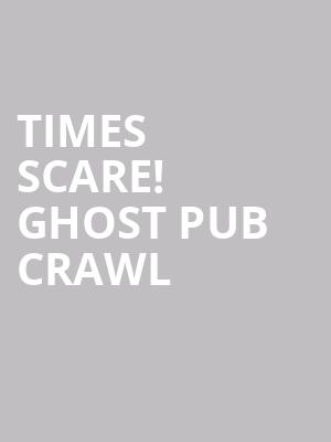 Times Scare! Ghost Pub Crawl at New Amsterdam Theater
