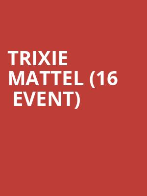 Trixie Mattel (16+ Event) at Webster Hall