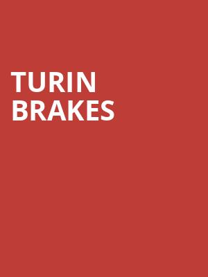 Turin Brakes at George Street Playhouse