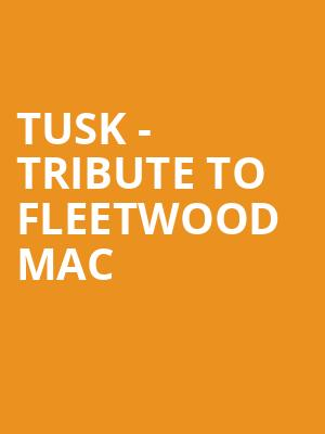 Tusk - Tribute To Fleetwood Mac at Bergen Performing Arts Center