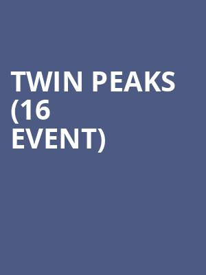 Twin Peaks (16+ Event) at Webster Hall