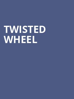 Twisted Wheel at The Producers Club