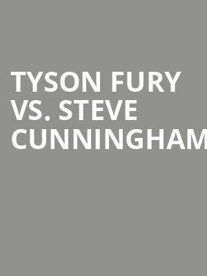 Tyson%20Fury%20vs.%20Steve%20Cunningham at Theater at Madison Square Garden