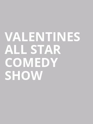 Valentines All Star Comedy Show at Victoria Theater