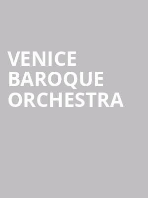 Venice Baroque Orchestra at Judy & Arthur Zankel Hall