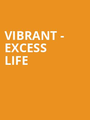 Vibrant - Excess Life at Mccarter Theatre Center