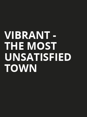 Vibrant - The Most Unsatisfied Town at Concert Hall At Suny Purchase