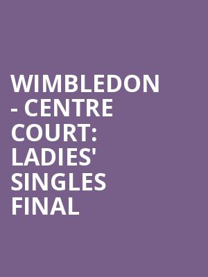 Wimbledon%20-%20Centre%20Court:%20Ladies'%20Singles%20Final%20 at Wings Theater