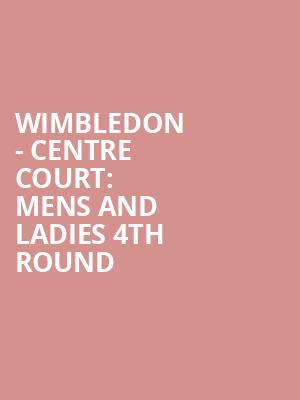 Wimbledon%20-%20Centre%20Court:%20Mens%20and%20Ladies%204th%20Round at 14th Street Y Theater