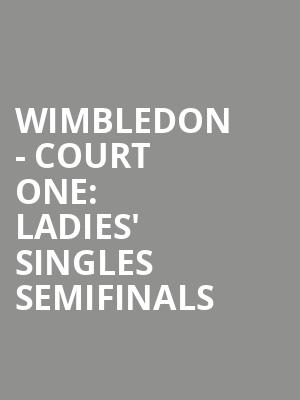 Wimbledon%20-%20Court%20One:%20Ladies'%20Singles%20Semifinals%20 at 13th Street Repertory Theater
