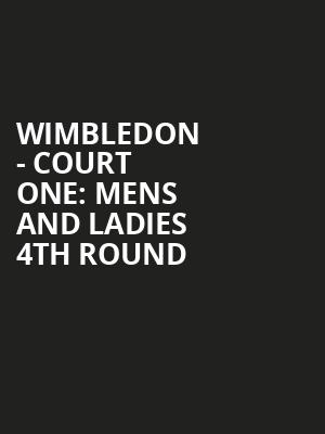 Wimbledon%20-%20Court%20One:%20Mens%20and%20Ladies%204th%20Round at Wings Theater