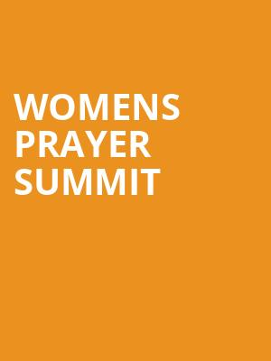 Womens Prayer Summit at Theater at Madison Square Garden